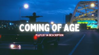songs that make you feel like you're in a coming of age movie (part 2) - playlist