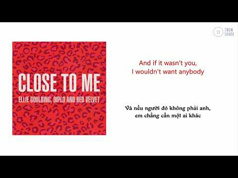 [VIETSUB + LYRICS] Ellie Goulding & Diplo - CLOSE TO ME (Red Velvet REMIX)