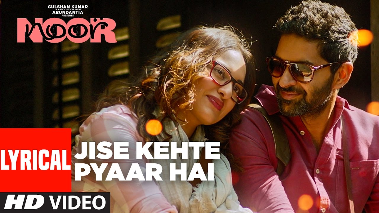 Download Jise Kehte Pyaar Hai Lyrical Video | Noor |  Sonakshi Sinha | Amaal Mallik | Sukriti Kakar