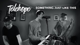The Chainsmokers & Coldplay - Something Just Like This (Telehope Cover)