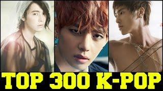 My Top 300 Favorite K-POP SONGS [PART 5 of 6] Male Version