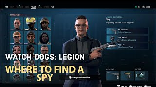 Watch Dogs Legion - BEST PLACE TO FIND A SPY (SPY LOCATION)
