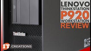 Lenovo ThinkStation P920 Workstation REVIEW | IT Creations