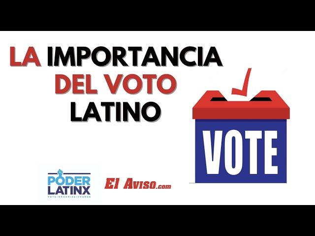¿Por qué es tan importante el voto latino? - El Aviso Magazine