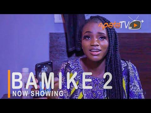 Bamike 2 Latest Yoruba Movie 2021 Drama Starring Bukunmi Oluwasina | Jide Awobona | Olaife Waheed