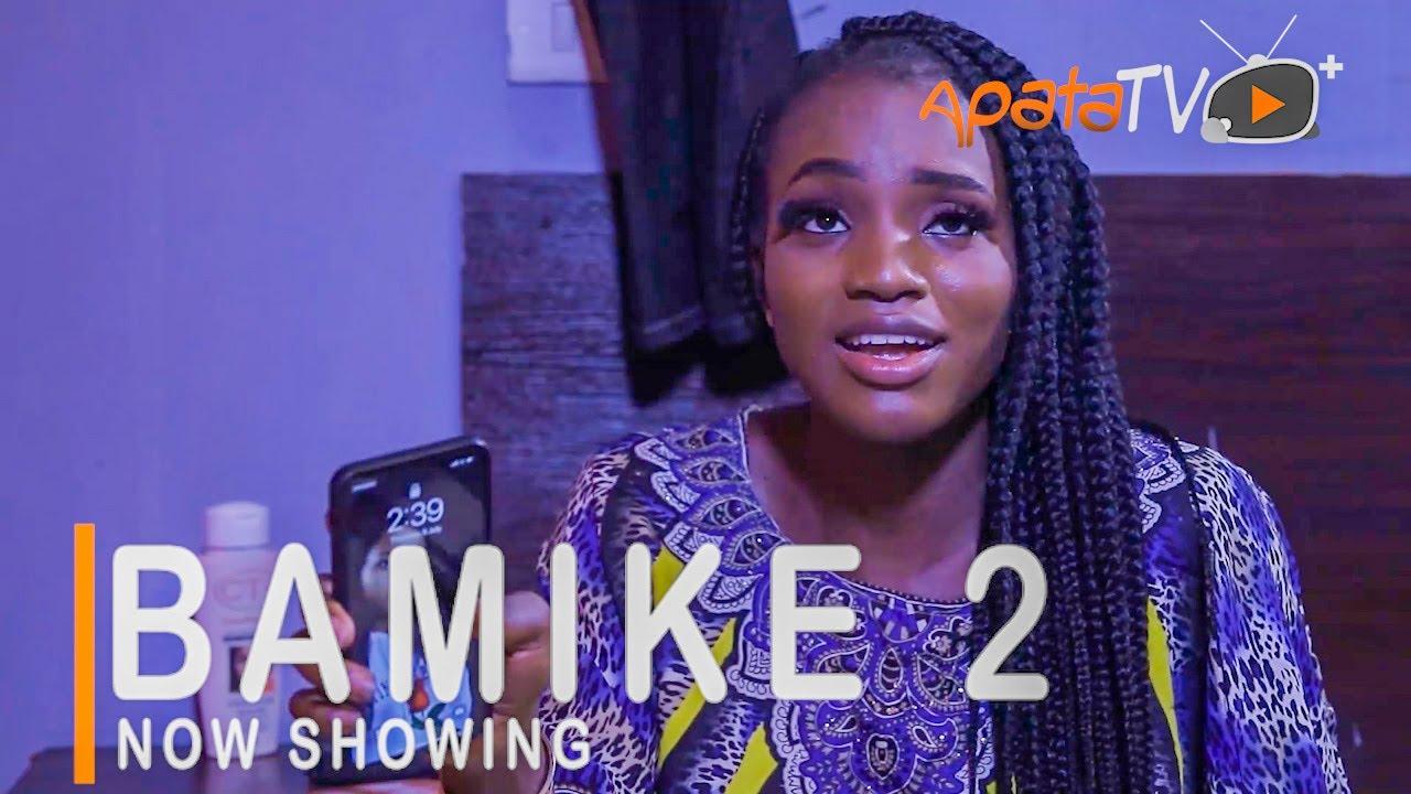 Download Bamike 2 Latest Yoruba Movie 2021 Drama Starring Bukunmi Oluwasina | Jide Awobona | Olaife Waheed
