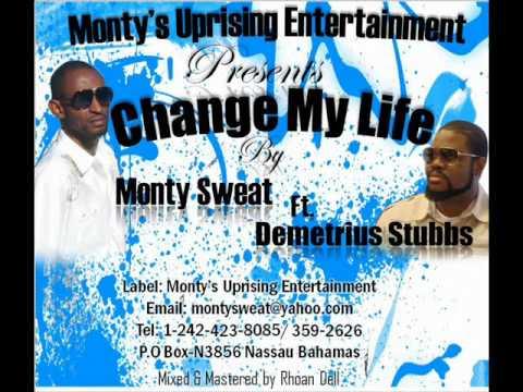 Change My Life by Monty Sweat feat.Demetrius stubbs