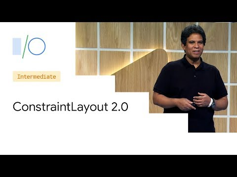 What's New in ConstraintLayout (Google I/O'19)