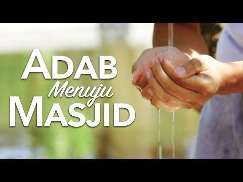 Panduan Ibadah: Adab Menuju Masjid (Dilengkapi Do'a Keluar Rumah hingga Doa Masuk Masjid)
