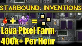 Starbound Inventions: Lava Pool Pixel Farm (400k+ per hour)