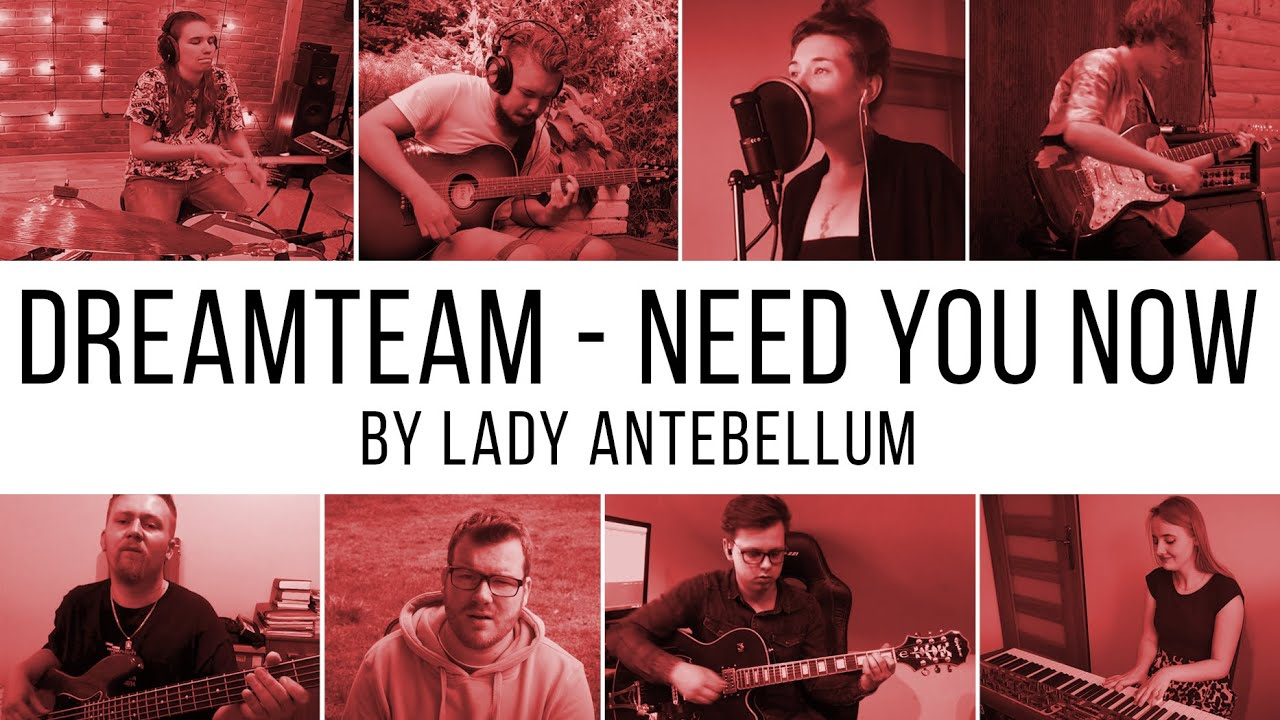 Lady Antebellum - Need You Now (cover by DreamTeam)