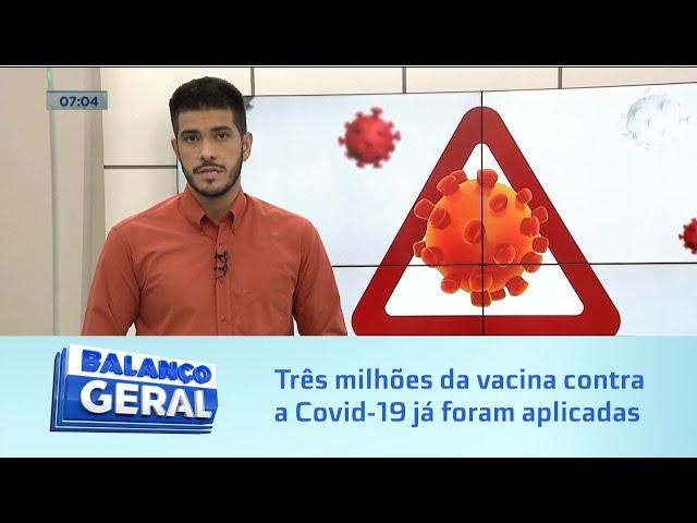 Pandemia: Quase três milhões da vacina contra a Covid-19 já foram aplicadas em Alagoas