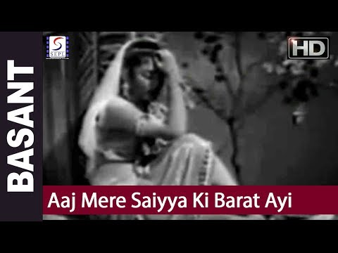 Aaj Mere Saiyya Ki Barat Ayi - Asha Bhosle - Basant - Mumtaz Shanti, Ulhas
