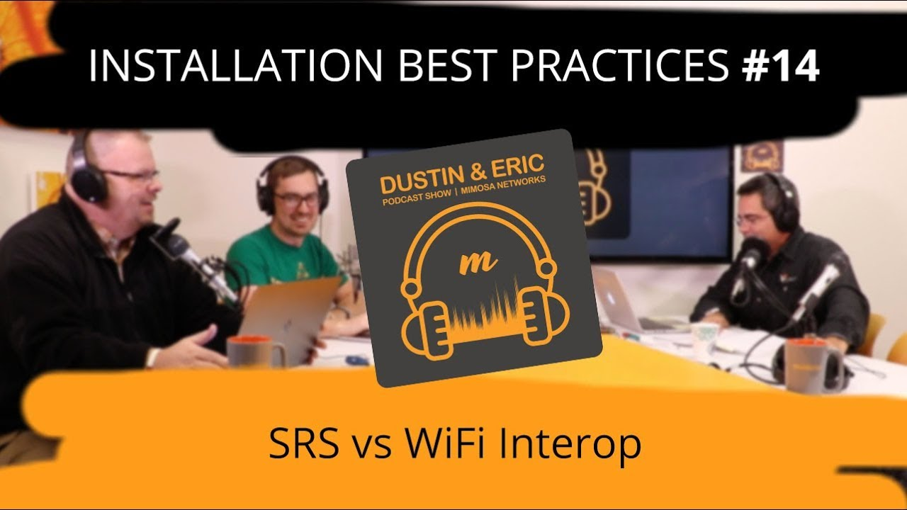 Mimosa Networks Podcast #14: Installation Best Practices