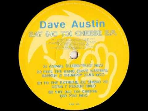 Dave Austin - Say 'no to' Cheese