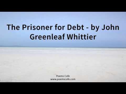 The Prisoner for Debt   by John Greenleaf Whittier
