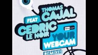 Thomas Cajal - Your Webcam feat Cedric Le Noir (Javi Mula Club Remix)