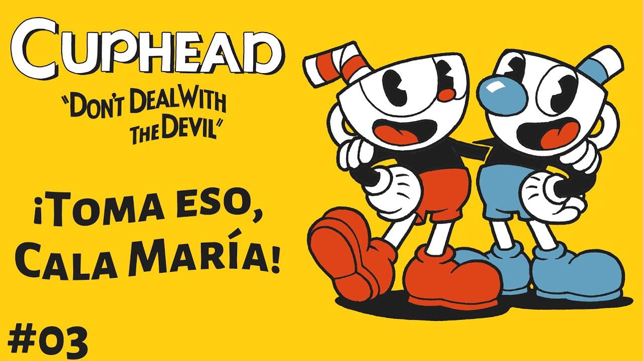 Serie Cuphead #03 - ¡Toma eso, Cala María! | 3GB Casual