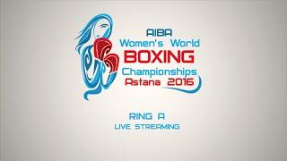 2016 AIBA Women's World Boxing Championships - Session 5A