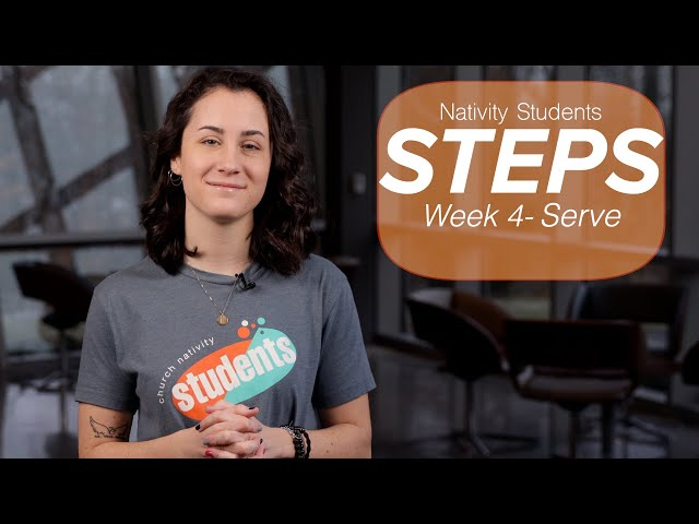 Nativity Students - Steps Serve - Week 4