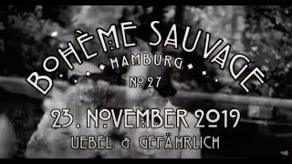 Bohème Sauvage Hamburg Nº27 - 23. November 2019 - Uebel & Gefährlich