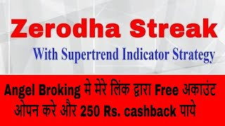 streak zerodha with supertrend algo
