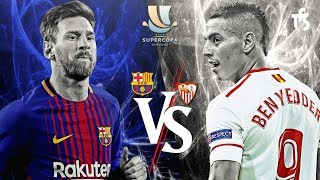 FC Barcelona vs Sevilla - Spanish Super Cup - Match Promo 12.08.2018 | HD