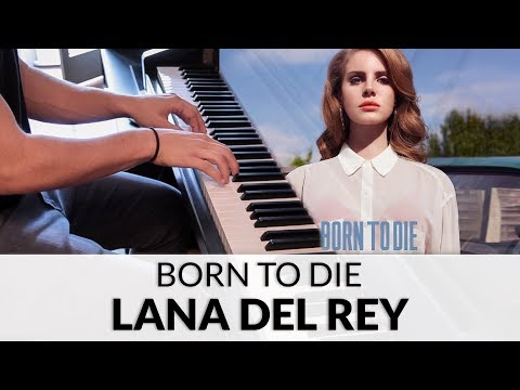 Lana Del Rey - Born To Die | Piano Cover