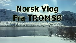 Norsk vlog from TROMSØ (WIth subtitles)