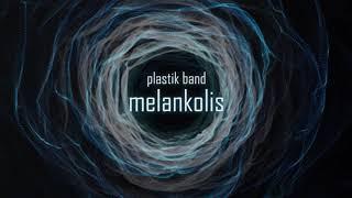 PLASTIK BAND - MELANKOLIS (BEST SONG)
