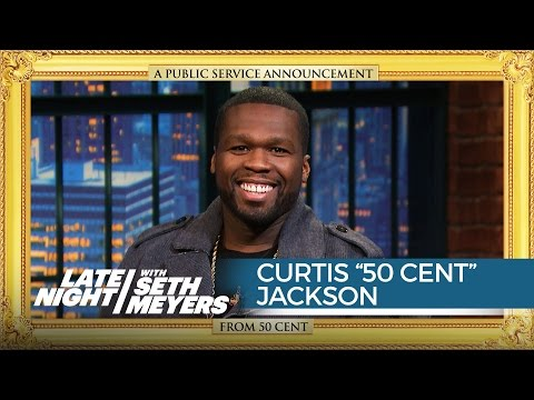 A Public Service Announcement from Curtis '50 Cent' Jackson - Late Night with Seth Meyers