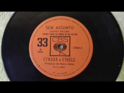 Cynara e Cybele - Sem Assunto (Sidney Miller)