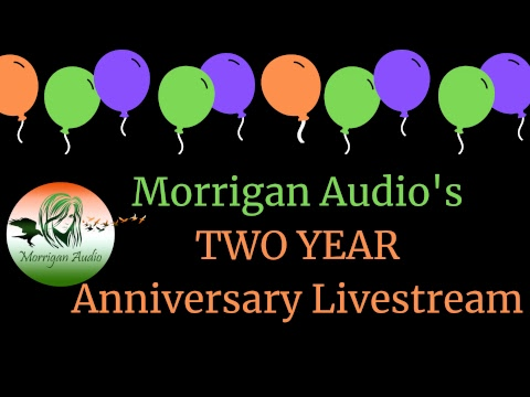Morrigan Audio's TWO YEAR Anniversary Livestream