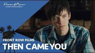 Then Came You | Official Trailer | Now Available On Demand