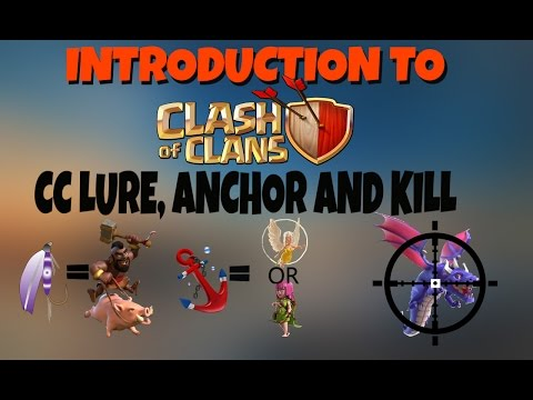 Clash Of Clans | Intro To CoC | Clan Castle Lure, Anchor And Kill