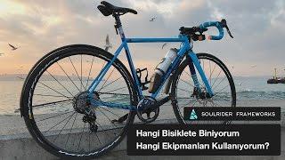 Bölüm 5: Hangi Ekipmanları ve Bisikleti Kullanıyorum?