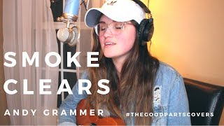 Andy Grammer- SMOKE CLEARS (Cover) by Courtney Adelle
