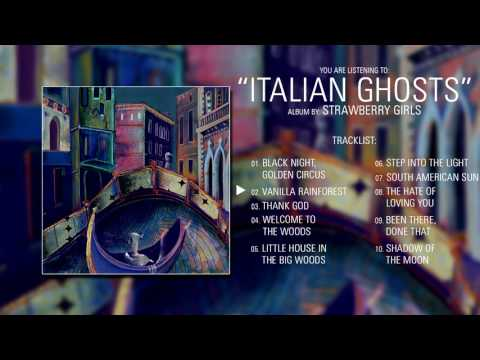 Strawberry Girls (California) - Italian Ghosts (2017) | Full Album