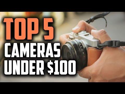 Best Cameras 2019 - Top 5 Cameras Under $100