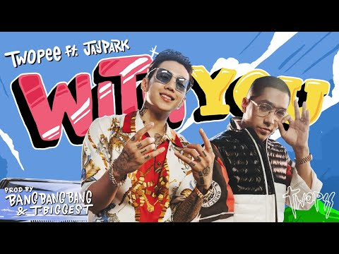 WITH YOU (Official MV)- Twopee Southside Feat Jay Park