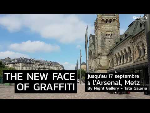 The New Face of Graffiti - exposition à l'Arsenal Metz - Street Art Graffiti