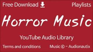 Horror Music | YouTube Audio Library