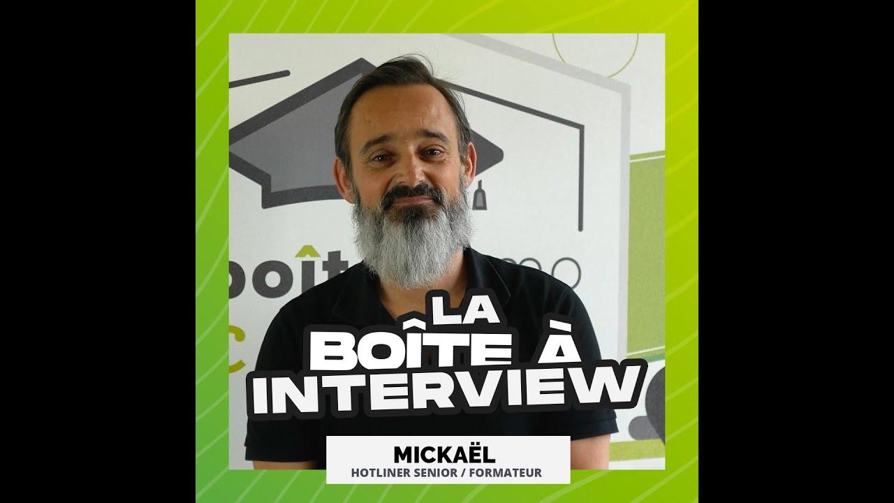 La Boîte à Interview - Mickaël, hotliner senior et formateur