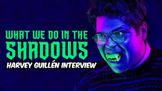 WHAT WE DO IN THE SHADOWS - Harvey Guillén Interview