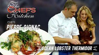 Chef Pierre Gignac - Ocean's Lobster Thermidor
