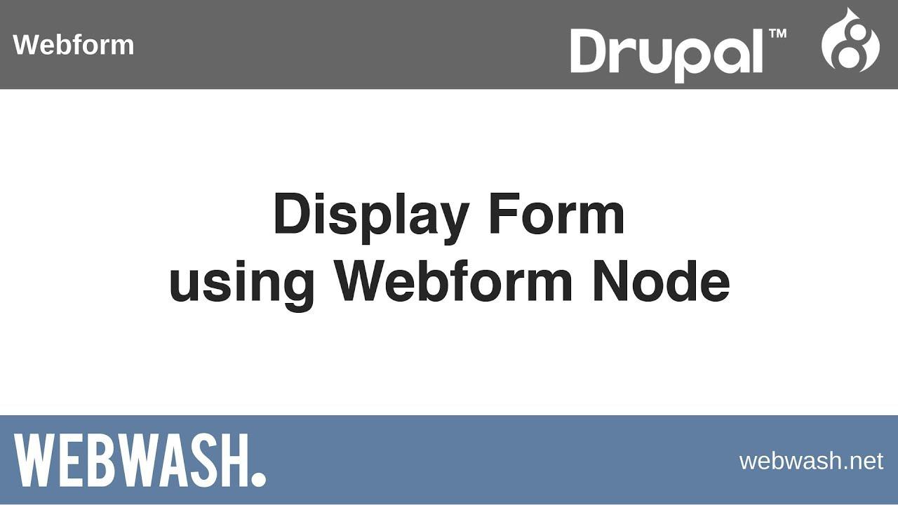 Using Webform in Drupal 8, 5 2: Display Form using Webform Node