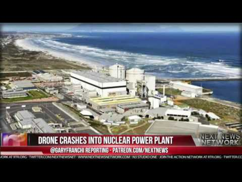 DRONE CRASHES INTO NUCLEAR POWER PLANT