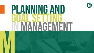 Planning and Goal Setting in Management