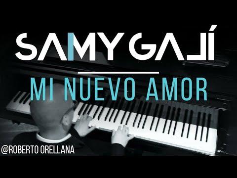 Samy Galí Piano - Mi Nuevo Amor (Solo Piano Cover   Roberto Orellana)