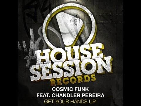 Cosmic Funk feat. Chandler Pereira - Get Your Hands Up! (Radio Mix)